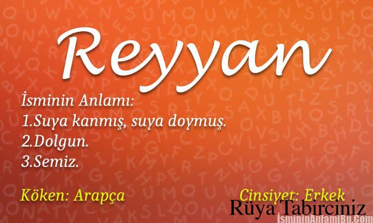 Reyyan isminin anlamı