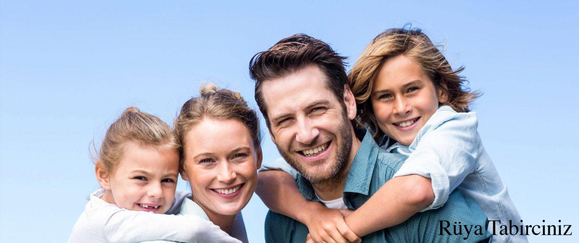 Rüyada aile görmek