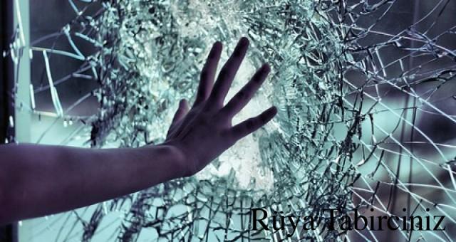 Rüyada cam kırmak